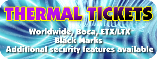 Thermal tickets for Boca, Worldwide, ETX and LTX printers